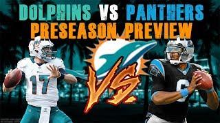 Miami Dolphins Vs Carolina Panthers [Preseason Week 2 Preview ]