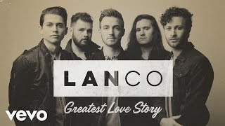 LANCO - Greatest Love Story (Audio)