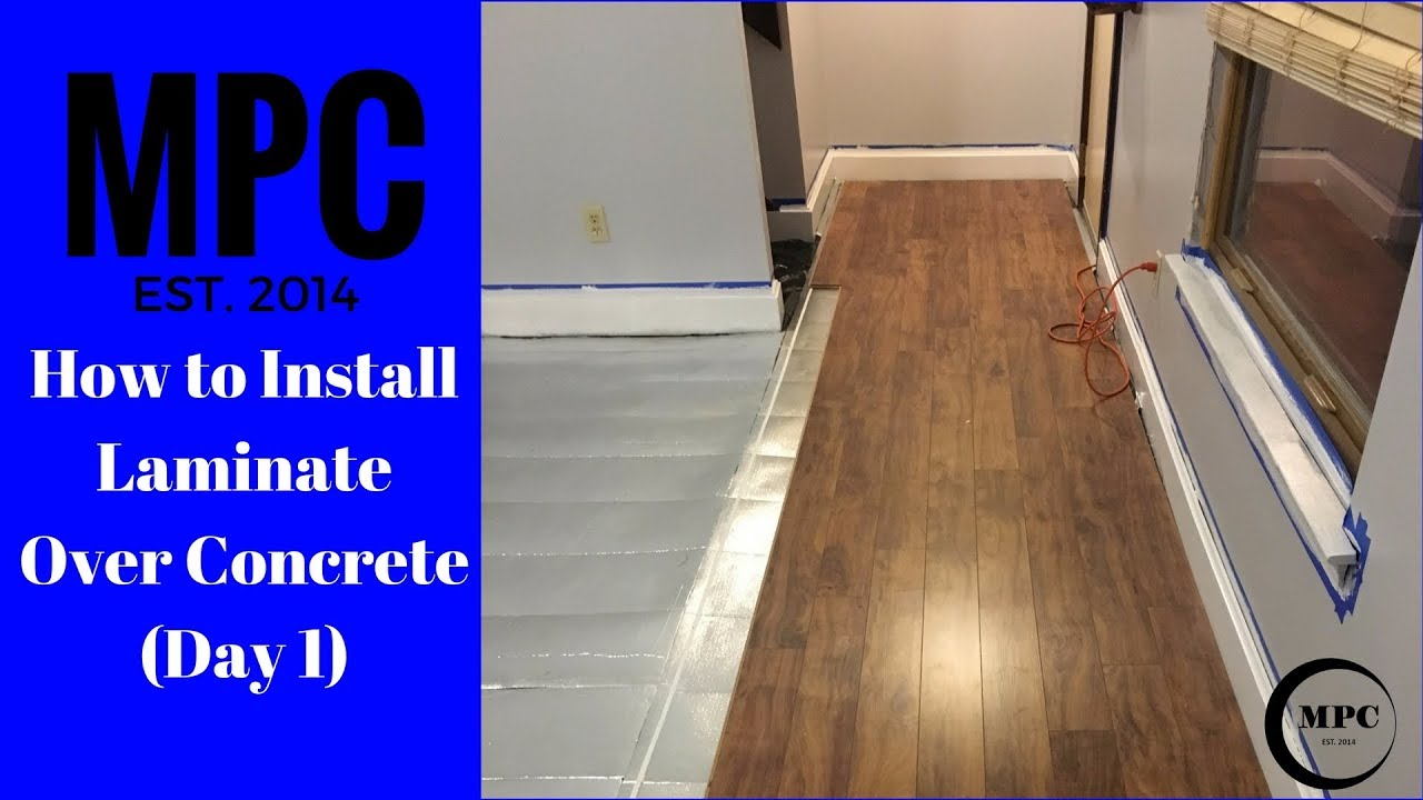 How To Install Laminate Over Concrete Day 1 Youtube
