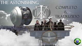 The Astonishing - Dream Theater (Completo&Traduzido)