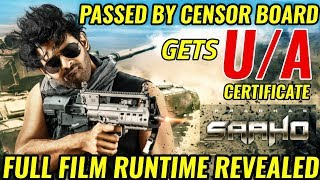 SAAHO FULL MOVIE RUN TIME REVEALED | PASSES CENSOR BOARD GETS U/A RATING | PRABHAS | ITS SHOWTIME