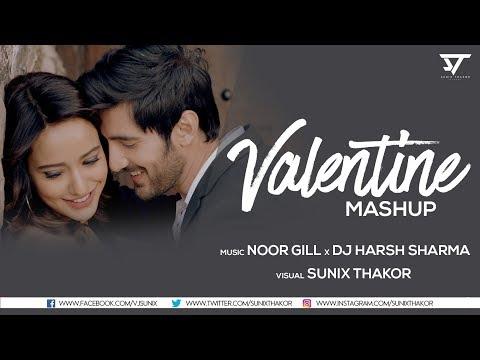 Valentines Mashup 2018 | NOOR GILL X DJ HARSH SHARMA | SUNIX THAKOR