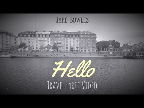 Hello (Official Travel Lyric Video) by Jake Bowles • filmed in prague