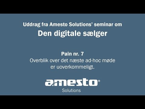 Den digitale sælger - Pain 07 - Hvor finder jeg næste adhoc møde?