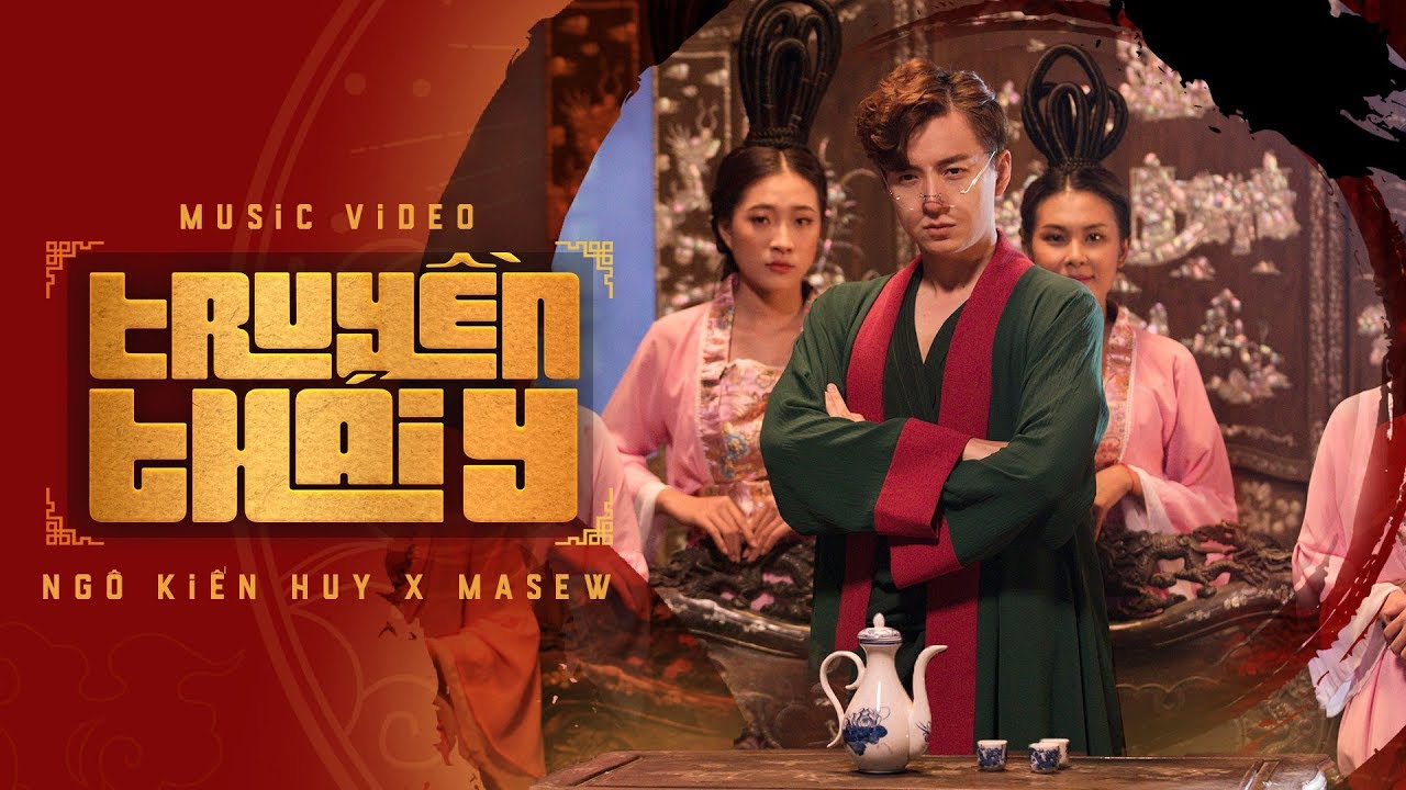 Truyền Thái Y - Ngô Kiến Huy + Masew + Đinh Hà Uyên Thư | [Official Music Video]