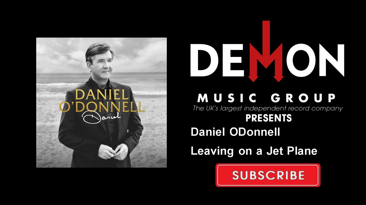 Daniel ODonnell - Leaving on a Jet Plane