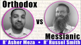 Orthodox vs Messianic debate
