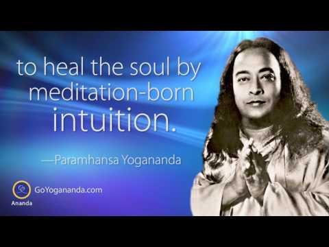 Paramhansa Yogananda: O Spirit, teach me to heal my body