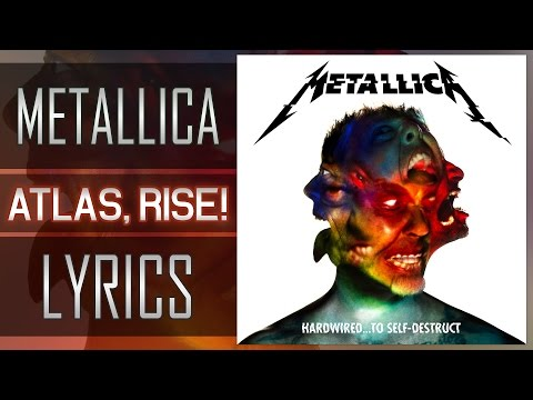 (Lyrics) Metallica - Atlas, Rise!