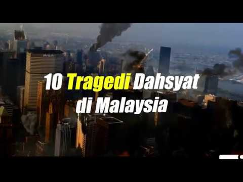 10 Tragedi Dahsyat Di Malaysia Youtube