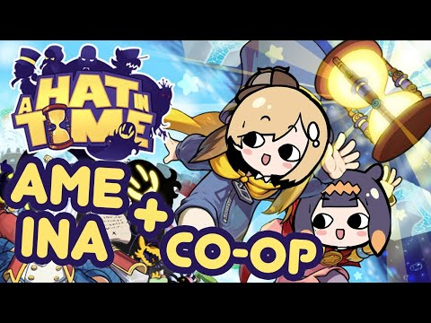 【A Hat in Time】 Let Me Borrow Your Hat!!! Co-op with Ame!!