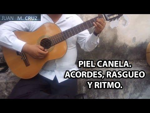 COMO TOCAR PIEL CANELA EN GUITARRA. ACORDES, RASGUEO Y RITMO. Cómo tocar Piel Canela en guitarra.