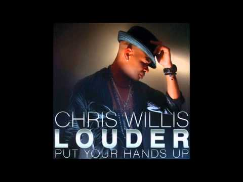 Chris Willis - Louder (Put Your Hands Up) (Extended Mix)