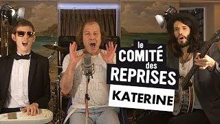 """Katerine """"Patouseul"""" - Comité Des Reprises #4 / PV Nova & Waxx"""