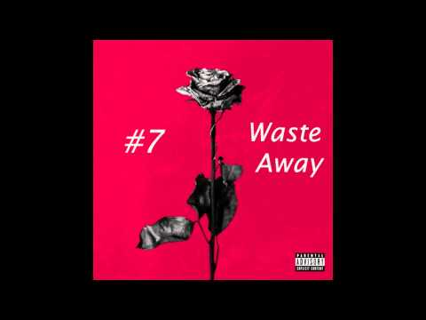 Blackbear - Waste Away (Ft. Devon Baldwin) (LYRICS + iTunes HD Quality) (Dead Roses Official)