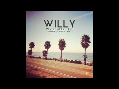Willy - Verso altri lidi (UOMINI DI MARE COVER)