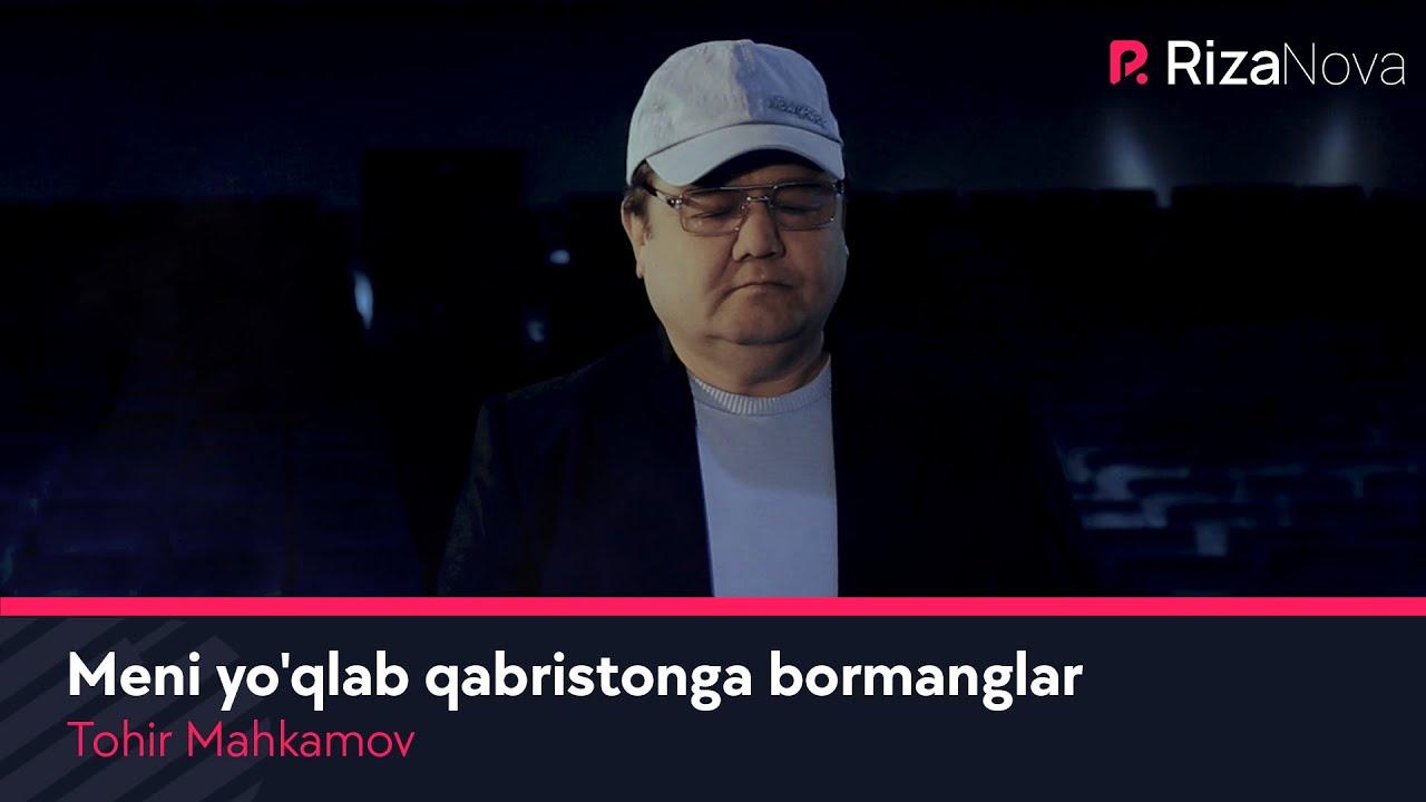 Tohir Mahkamov - Meni yo'qlab qabristonga bormanglar