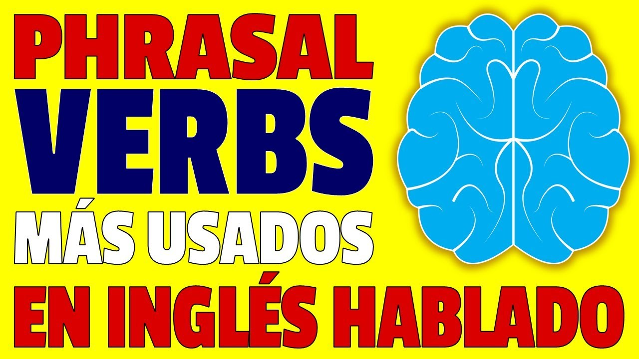 DOMINA Los PHRASAL VERBS MÁS USADOS en EL INGLÉS HABLADO