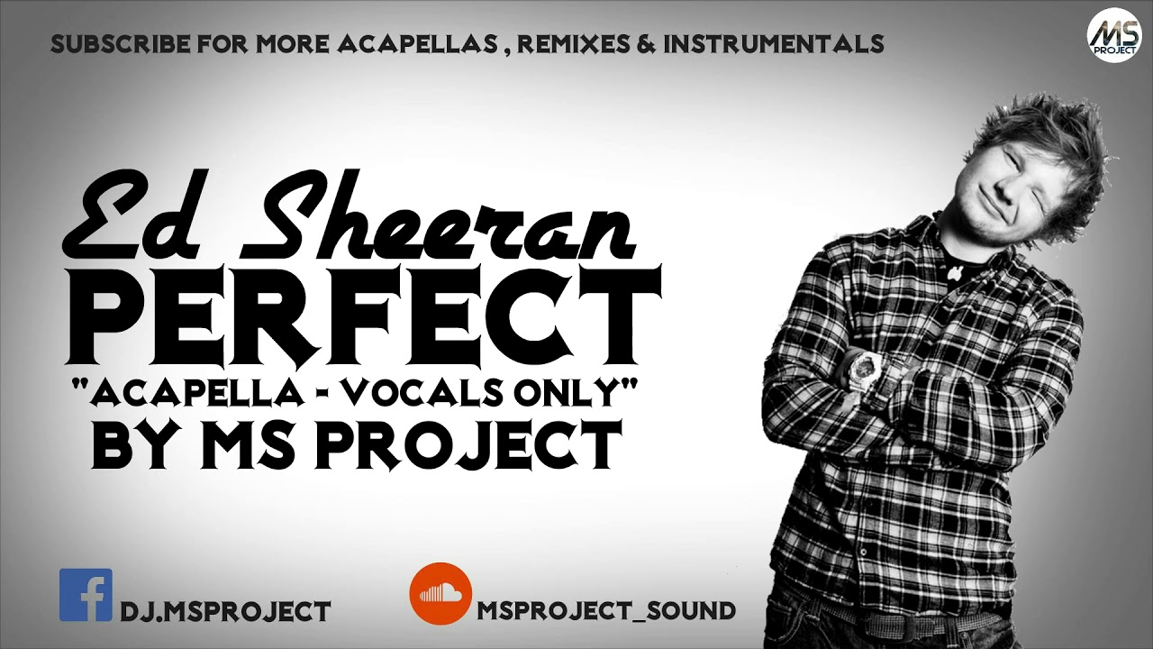 Ed Sheeran Perfect Acapella Vocals Only Youtube