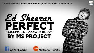 Ed Sheeran Perfect Acapella Vocals Only