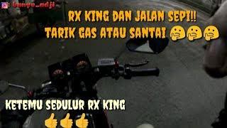 RX KING GAS FULL ATAU SANTAI SAAT JALAN SEPI ???