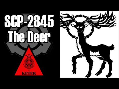 SCP-2845 THE DEER | Threat Level - Black | containment class: Keter | animal / Extraterrestial scp