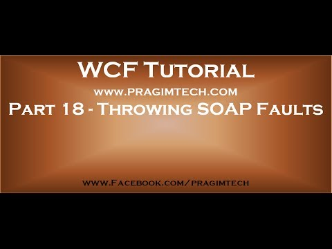 Part 18   Throwing fault exceptions from a WCF service