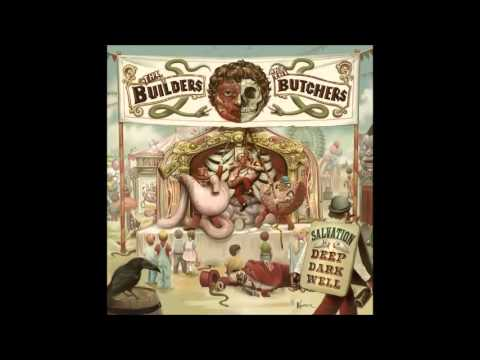 The Builders and the Butchers - Salvation Is a Deep Dark Well (2009) (Full Album)