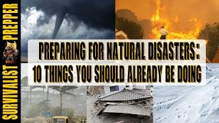 10 Important Steps When Preparing for Natural Disasters