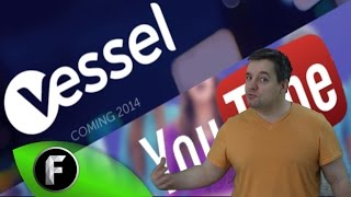 Vessel vs. YouTube - A new video challenger enters the ring!