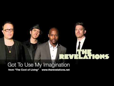 The Revelations - Got To Use My Imagination