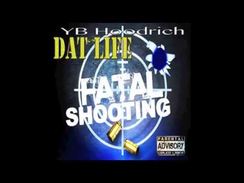 YB Hoodrich - Dat Life (Produced by The Right Bros.)