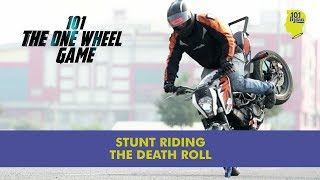 The Death Roll: Stunt Riding | One Wheel Game | Unique Stories from India