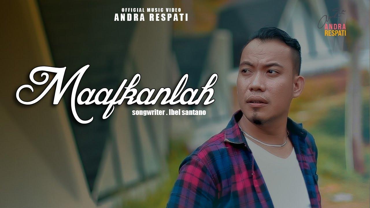 MAAFKANLAH-Andra Respati  (Official Music Video) #1