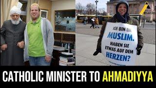 Inspiring Convert Story : Catholic Minister to True Islam, Ahmadiyya