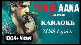 Tum hi aana Karaoke with Lyrics | Marjaavaan | Jubin Nautiyal