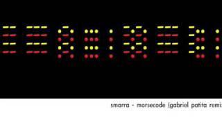 Smarra - Morsecode (Gabriel Patita Remix)