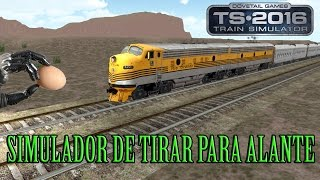 Train Simulator 2016 - Simulador de tirar para alante - Gameplay Español
