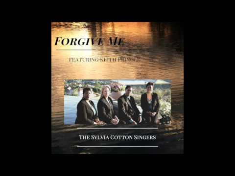 "The Sylvia Cotton Singers - ""Forgive Me"" FEATURING KEITH PRINGLE (Preview clip)"