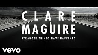 Watch music video: Clare Maguire - Stranger Things Have Happened