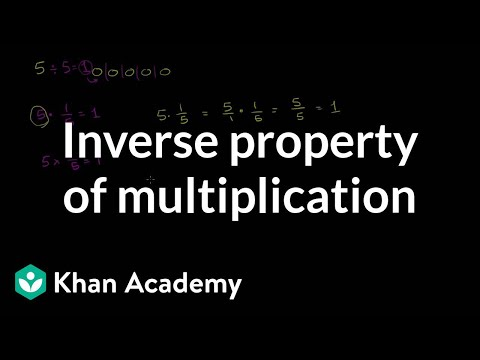 Inverse Property Of Multiplication | Arithmetic Properties | Pre-Algebra | Khan Academy