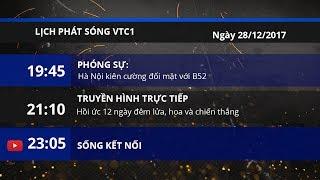 Lịch phát sóng kênh VTC1 ngày 28/12/2017   VTC1
