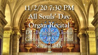2020 All Souls' Day Organ Recital: Cathedral of Saint Paul, St. Paul, MN