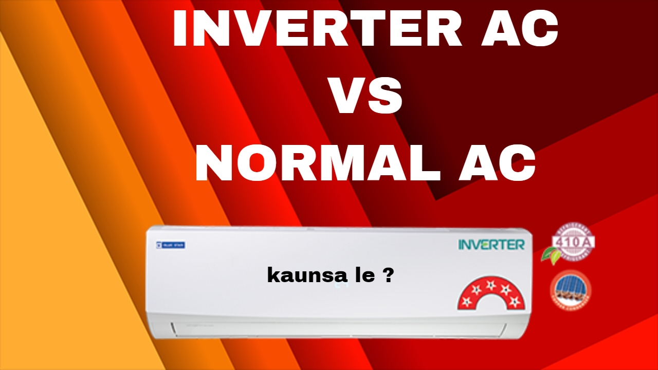 Inverter Ac Vs Normal Ac Hindi Which To Buy Youtube