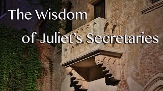 The Wisdom of Juliet's Secretaries