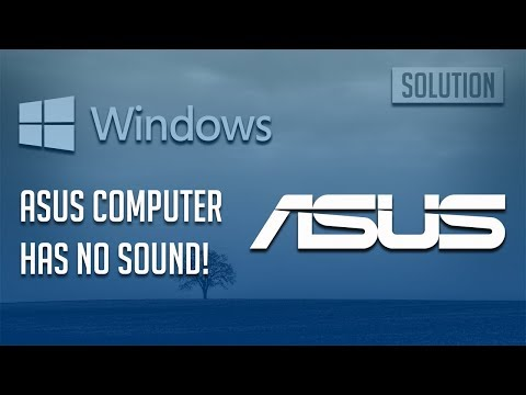 Fix Asus Laptop Has No Sound Windows 10/8/7 - [3 Solutions 2020]