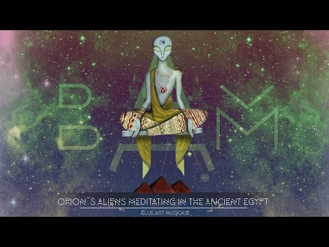 M Bleu - Orion's aliens meditating in the ancient Egypt