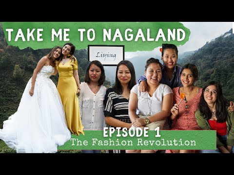 Take Me To Nagaland | The Fashion Revolution | Dimapur Edition | Ep1 Part1 | North East India Travel