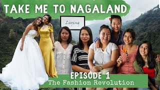 Take Me to Nagaland | The Fashion Revolution | Dimapur Edition | Ep1 Part1 | North East Travel Video