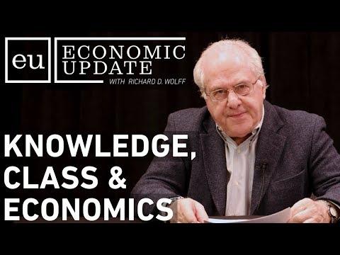 Economic Update: Knowledge, Class & Economics